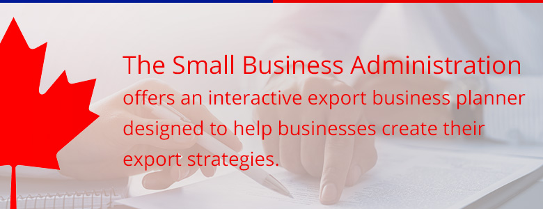 The Small Business Administration offers an interactive export business planner designed to help businesses create their export strategies