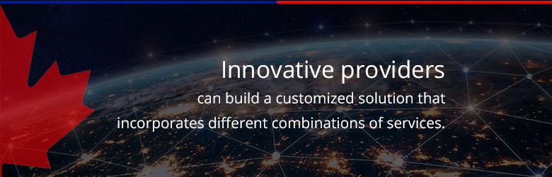 innovative providers can build a customized solution that incorporates different combinations of services