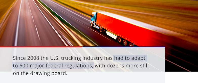 Since 2008, the US trucking industry has had to adapt to 600 major federal regulations, with dozens more still on the drawing board