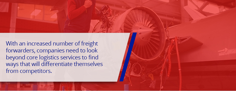 with an increased number of freight forwarders, companies need to look beyond core logistics services