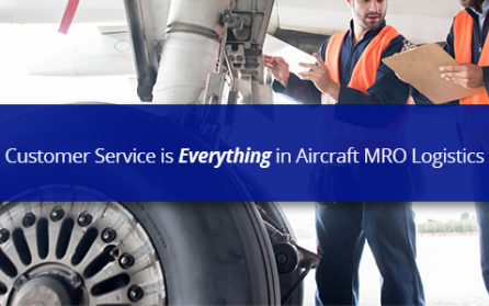 customer service is everything in aircraft MRO logistics