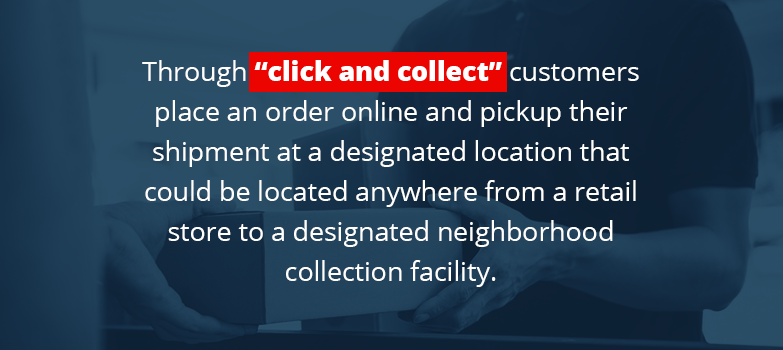 Click and collect allows customers to pick up orders at any location