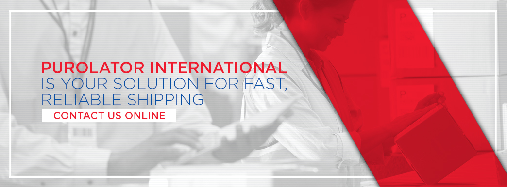 Purolator International is your solution for fast reliable shipping