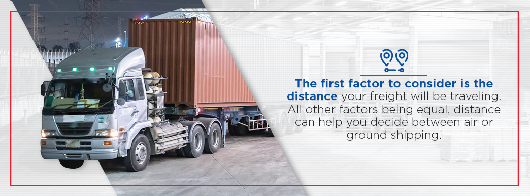 Factor the distance your freight will be traveling