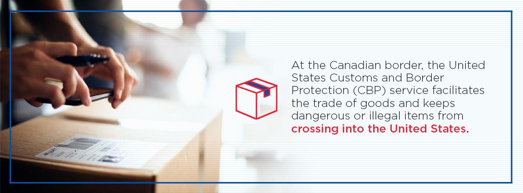 The United States Customs and Border Protection CBP facilitates trading at Canadian border