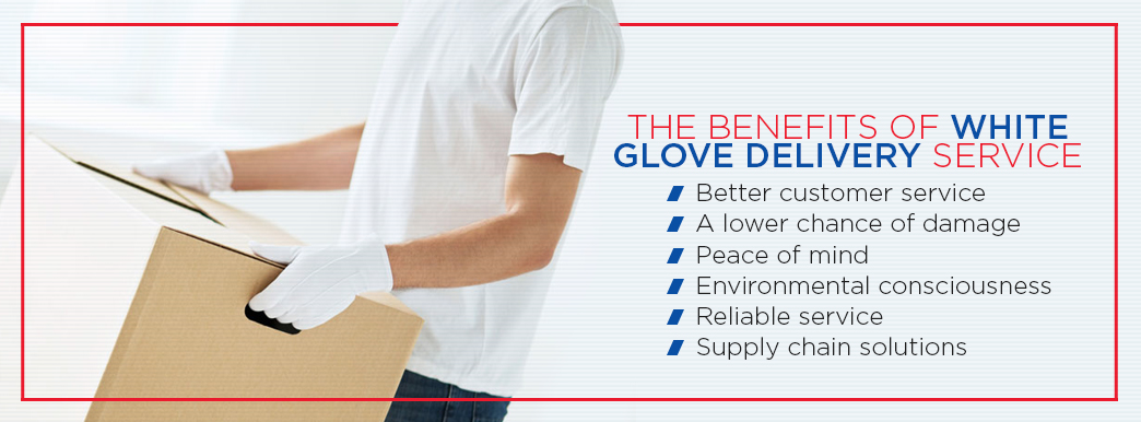 The benefits of white glove delivery service