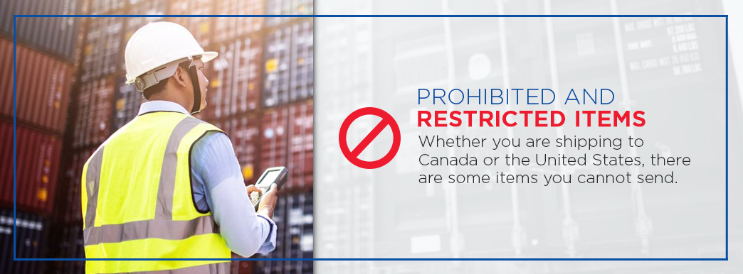 Prohibited and restricted items shipping between US and Canada