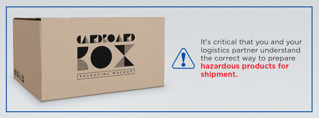 Understand the correct way to prepare hazardous products for shipment