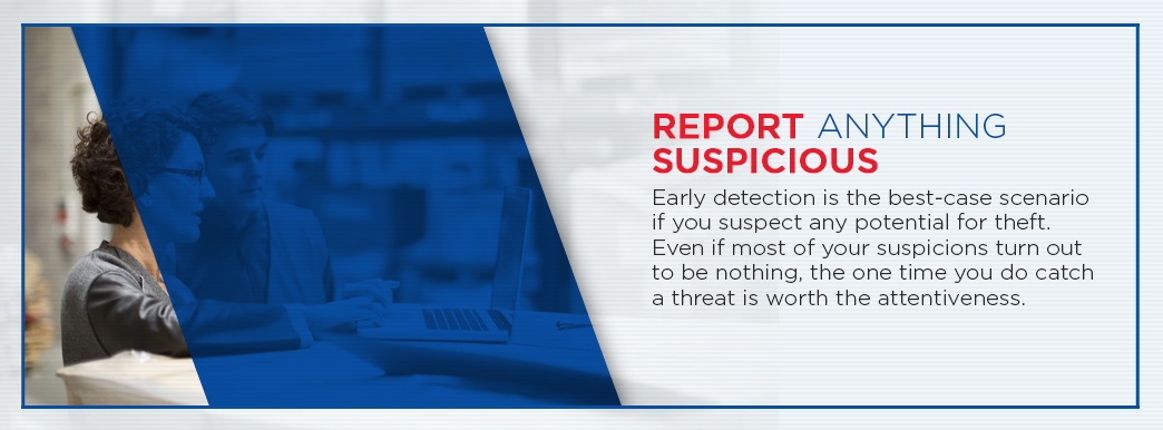 Report any suspicious activity for potential theft in the supply chain