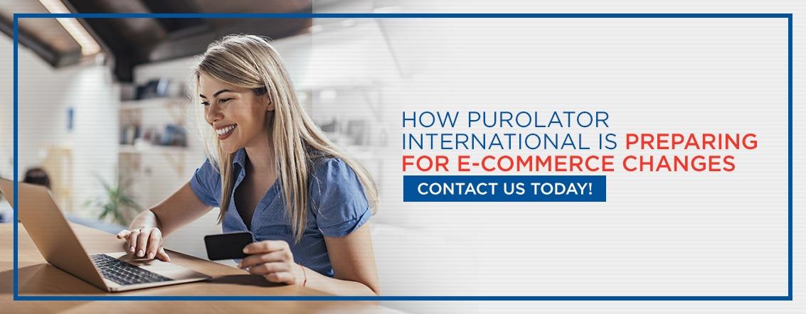 How Purolator International Is Preparing for E-Commerce Changes