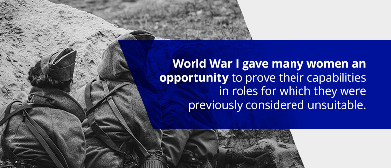WWI gave many women an opportunity to prove their capabilities in roles for which they were previously considered unsuitable